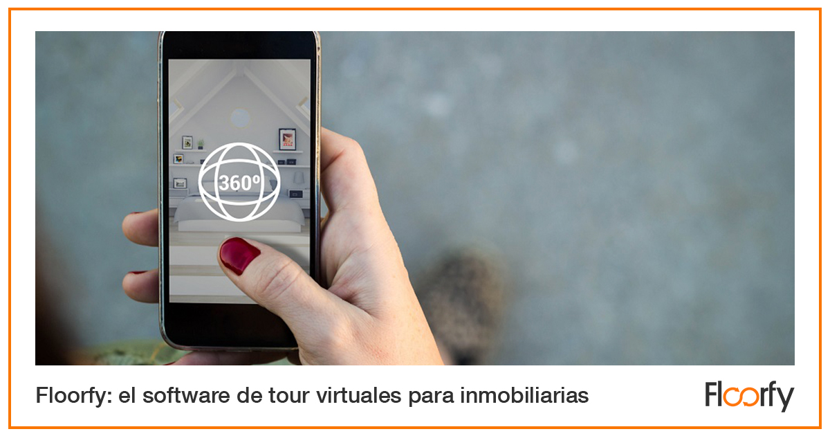 Floorfy: el software de tours virtuales para inmobiliarias