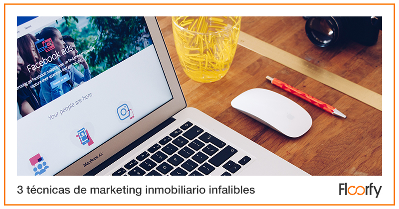 3 técnicas de marketing inmobiliario infalibles