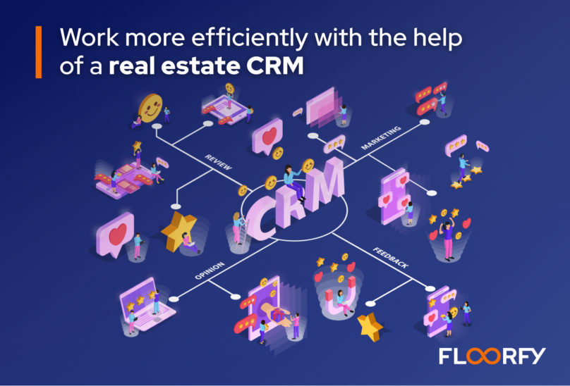 Work more efficiently with the help of a real estate CRM