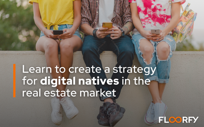 Learn to create a strategy for 'digital natives' in the real estate market
